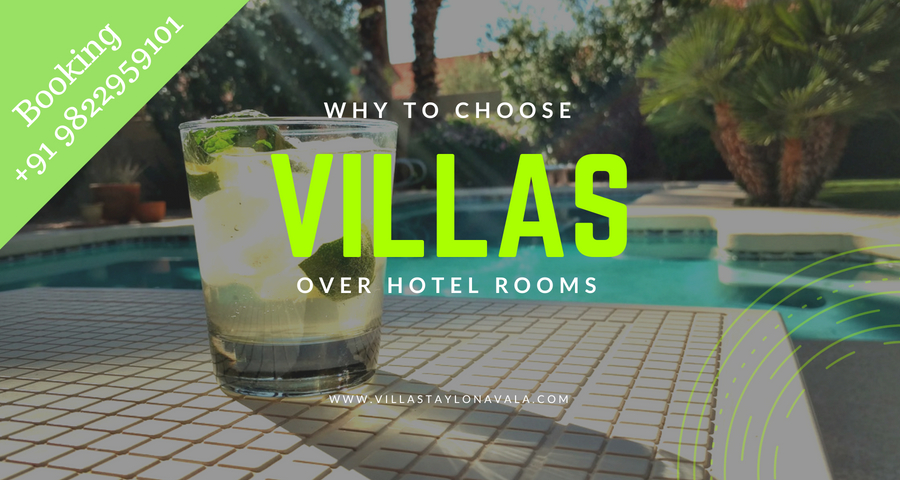 why to book villas over hotel rooms